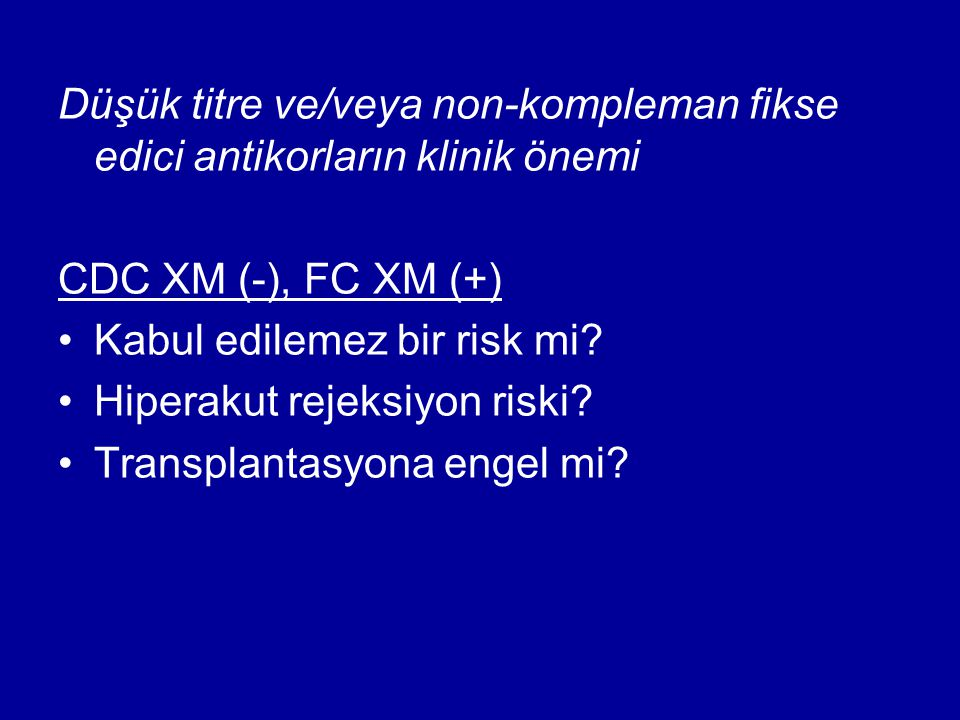 Düşük titre ve/veya non-kompleman fikse edici antikorların klinik önemi