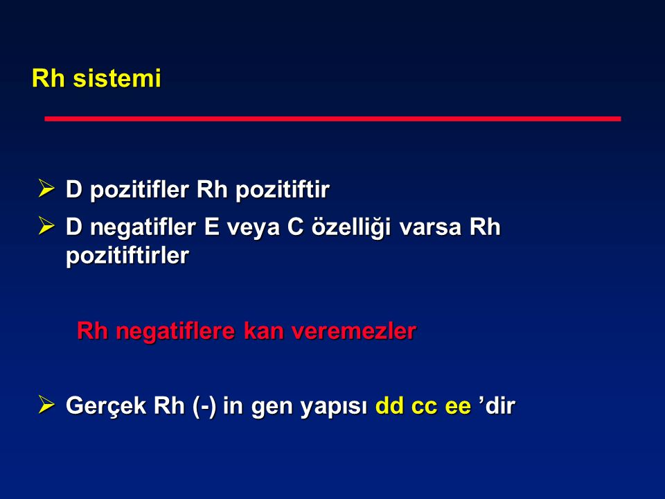 Rh sistemi D pozitifler Rh pozitiftir