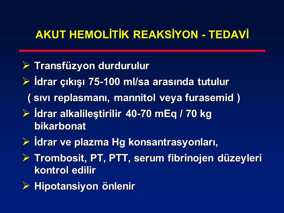 AKUT HEMOLİTİK REAKSİYON - TEDAVİ