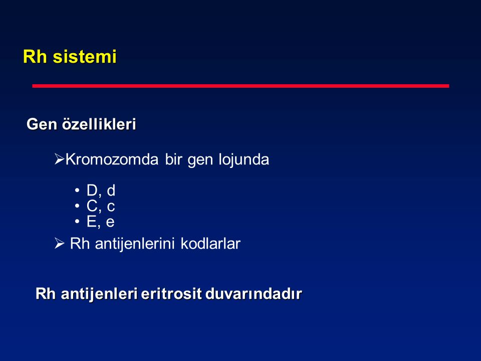 Rh sistemi Gen özellikleri Kromozomda bir gen lojunda D, d C, c E, e