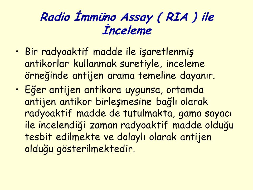 Radio İmmüno Assay ( RIA ) ile İnceleme
