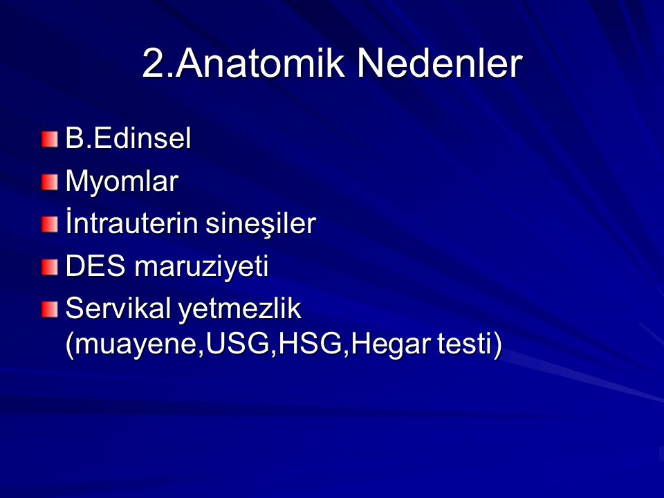 2.Anatomik Nedenler B.Edinsel Myomlar İntrauterin sineşiler
