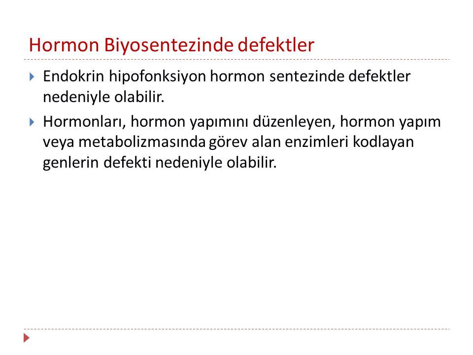 Hormon Biyosentezinde defektler