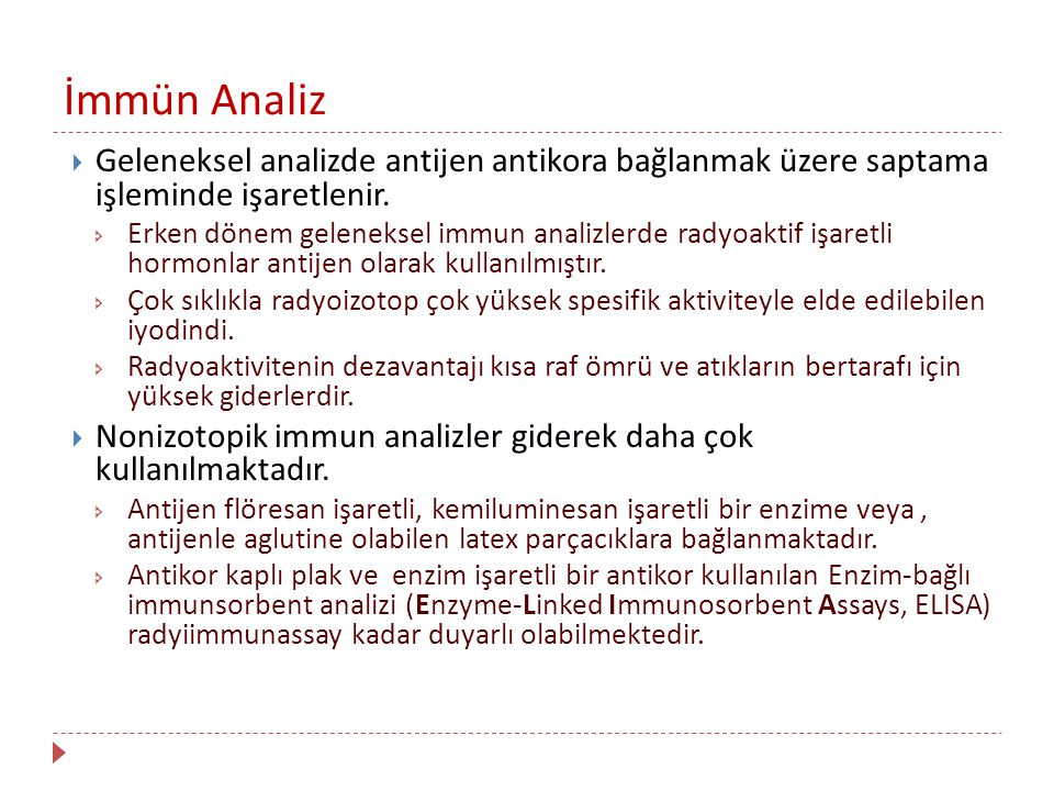 İmmün Analiz Geleneksel analizde antijen antikora bağlanmak üzere saptama işleminde işaretlenir.