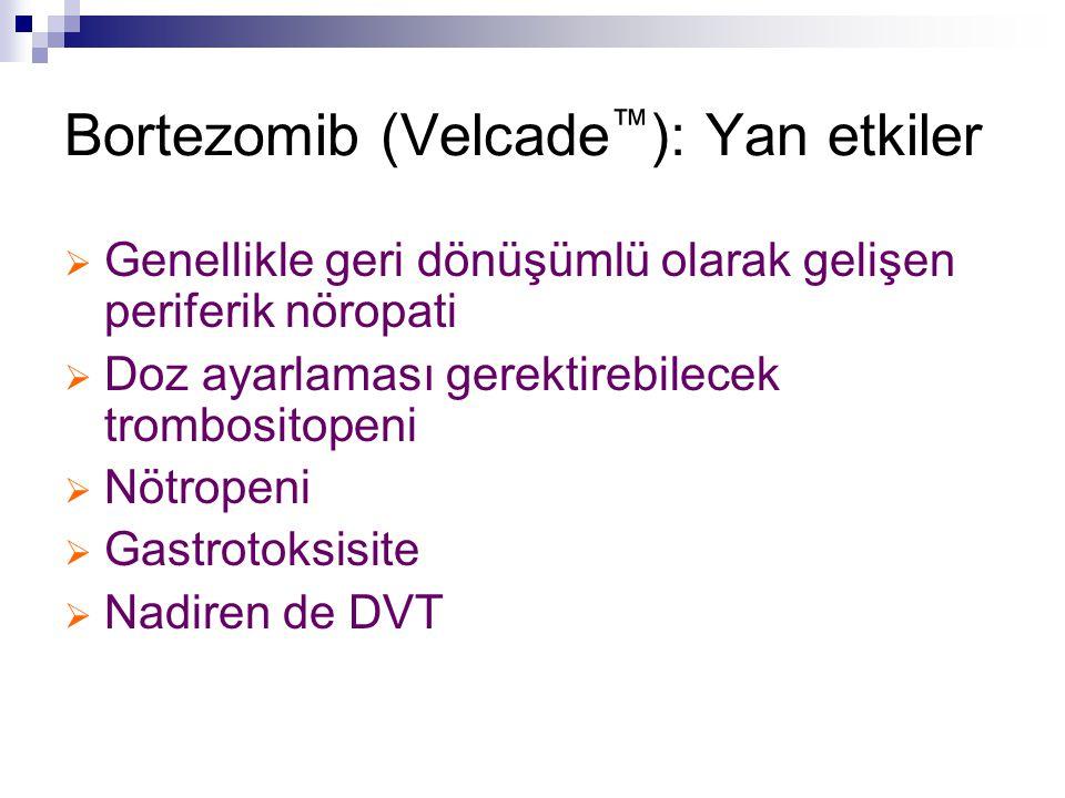 Bortezomib (Velcade™): Yan etkiler