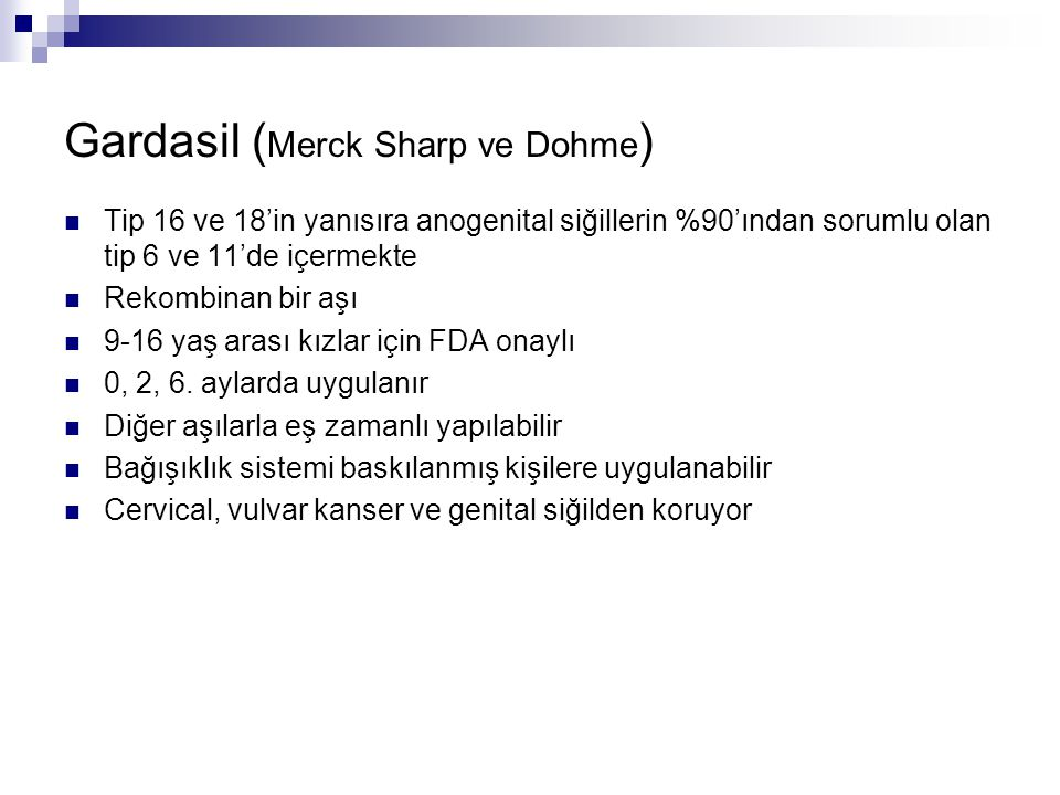 Gardasil (Merck Sharp ve Dohme)