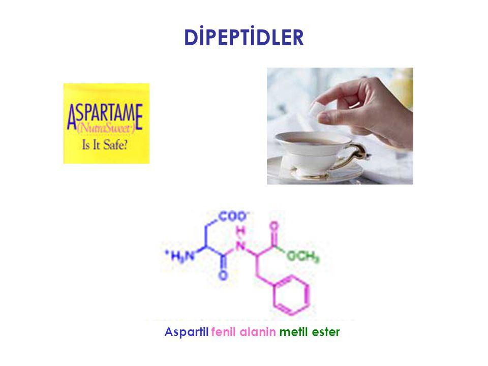 DİPEPTİDLER Aspartil fenil alanin metil ester