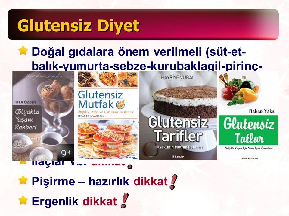 Glutensiz Diyet Doğal gıdalara önem verilmeli (süt-et-balık-yumurta-sebze-kurubaklagil-pirinç-mısır-patates)
