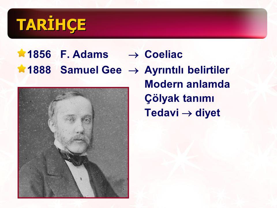 TARİHÇE 1856 F. Adams ® Coeliac