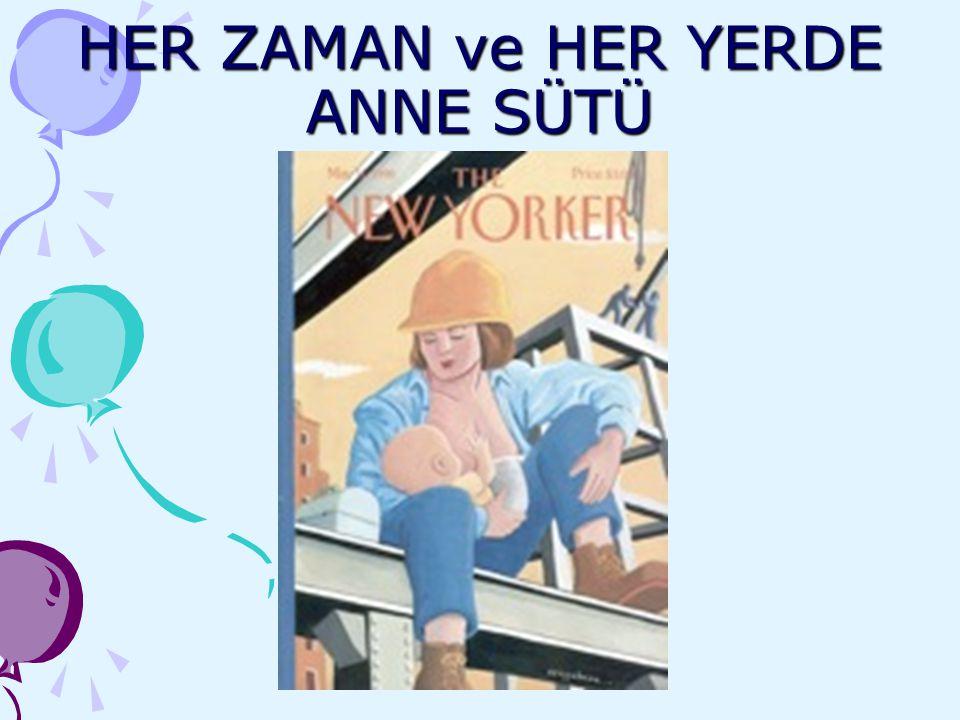 HER ZAMAN ve HER YERDE ANNE SÜTÜ