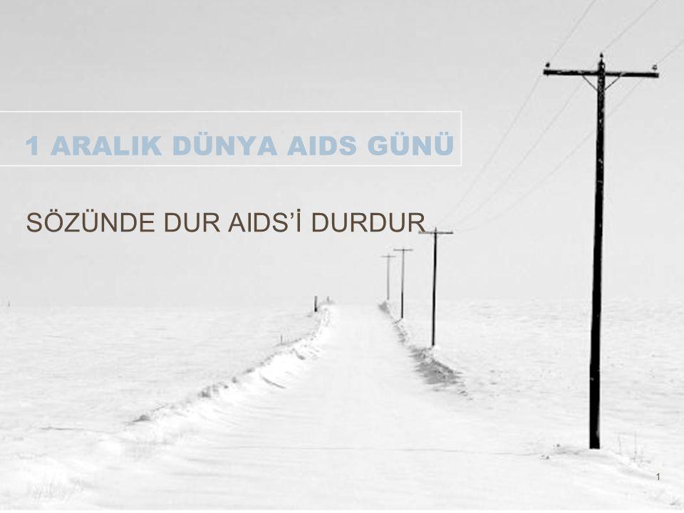 SÖZÜNDE DUR AIDS'İ DURDUR