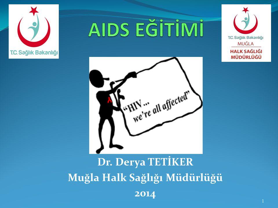Dr. Derya TETİKER Muğla Halk Sağlığı Müdürlüğü 2014