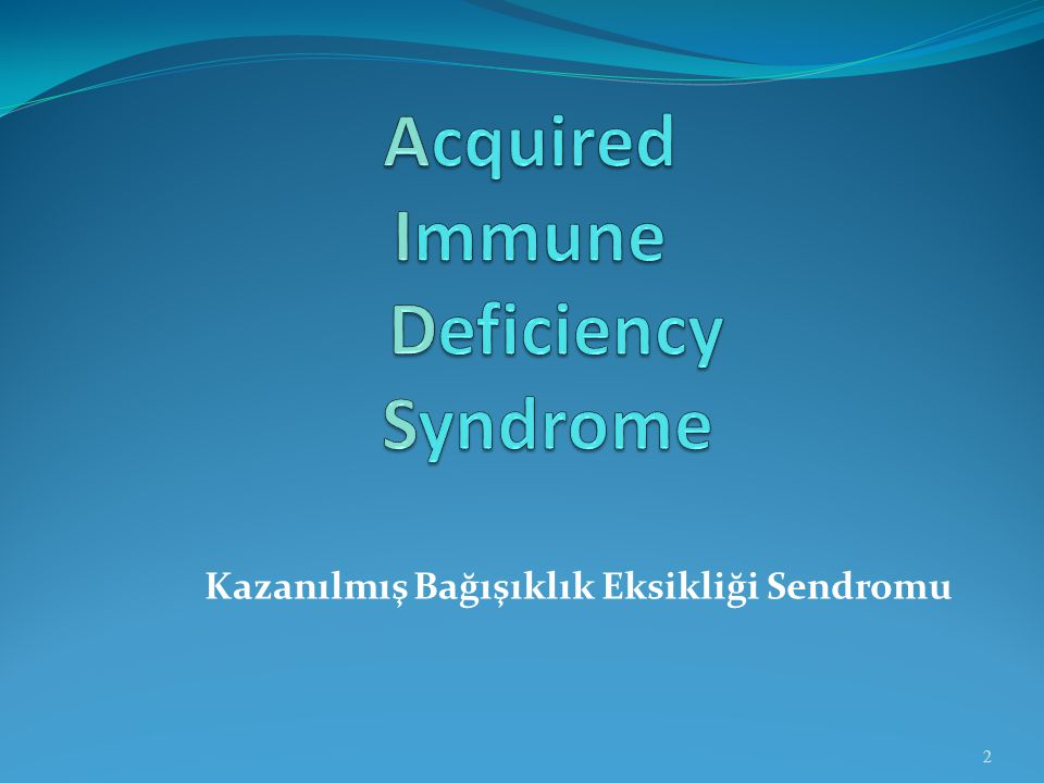Acquired Immune Deficiency Syndrome