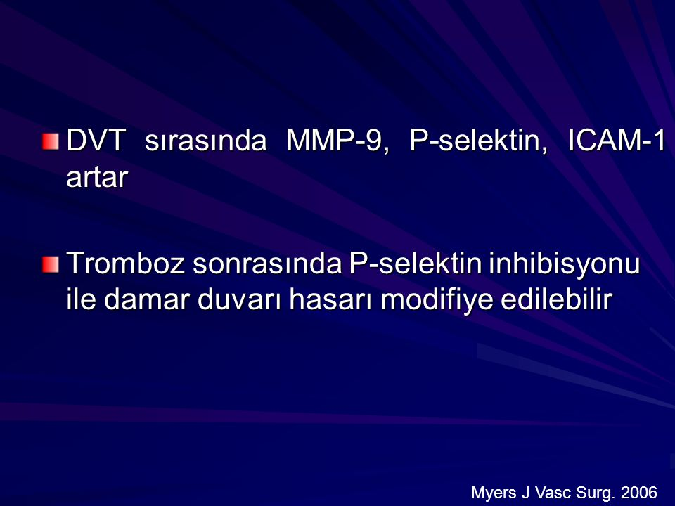 DVT sırasında MMP-9, P-selektin, ICAM-1 artar