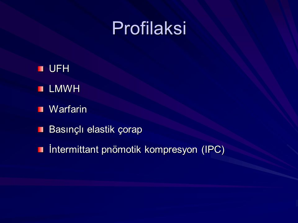 Profilaksi UFH LMWH Warfarin Basınçlı elastik çorap