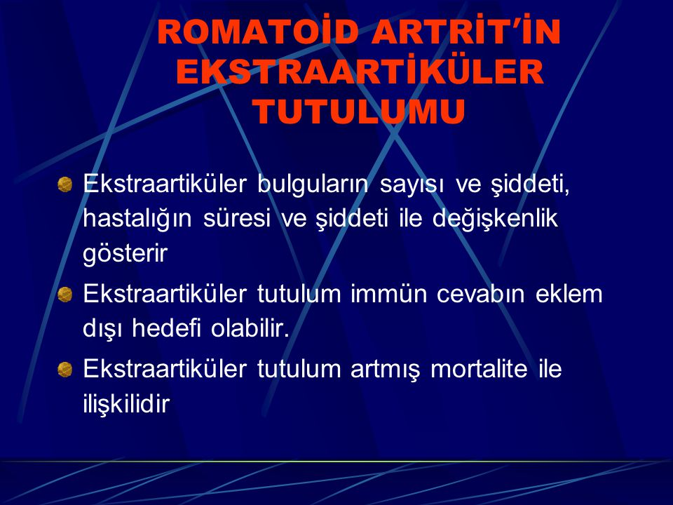 ROMATOİD ARTRİT'İN EKSTRAARTİKÜLER TUTULUMU