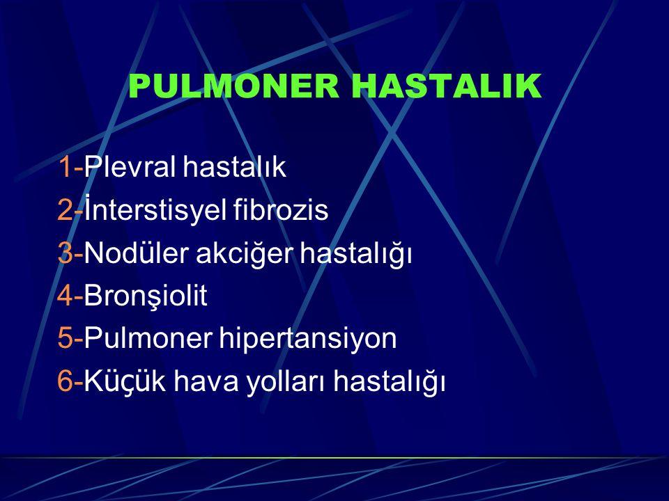 PULMONER HASTALIK 1-Plevral hastalık 2-İnterstisyel fibrozis