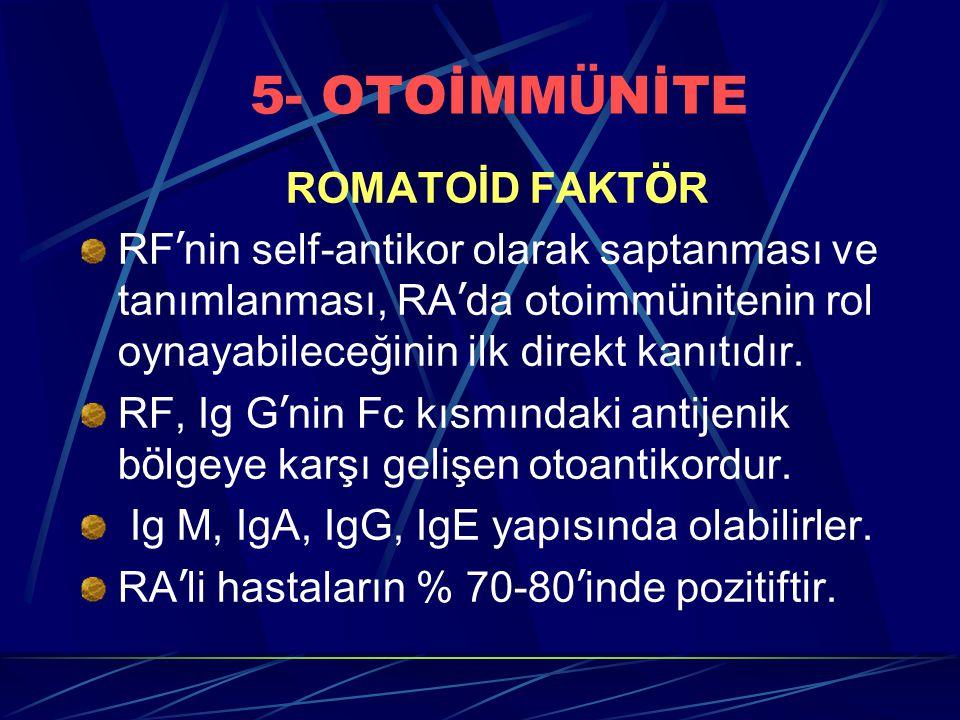 5- OTOİMMÜNİTE ROMATOİD FAKTÖR