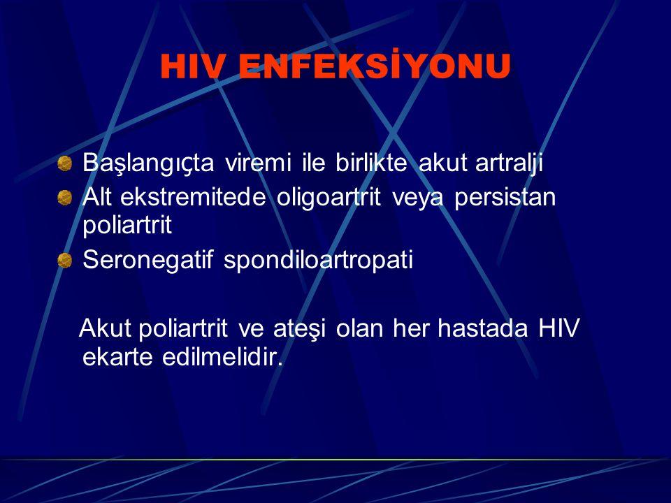 HIV ENFEKSİYONU Başlangıçta viremi ile birlikte akut artralji