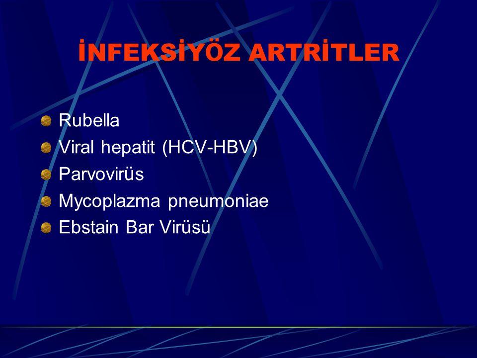 İNFEKSİYÖZ ARTRİTLER Rubella Viral hepatit (HCV-HBV) Parvovirüs