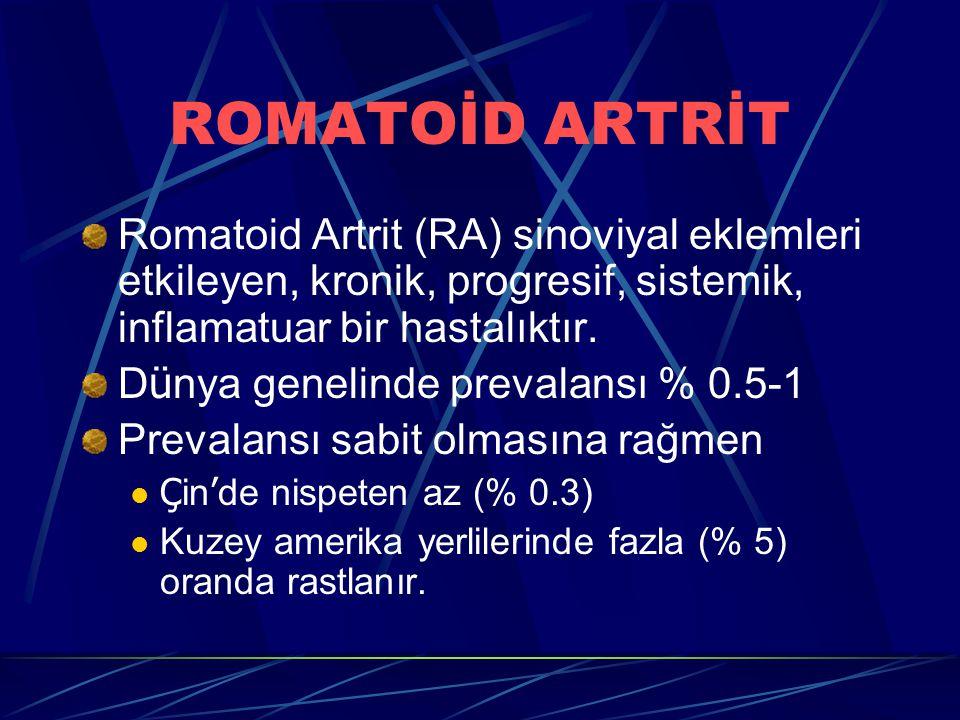 ROMATOİD ARTRİT Romatoid Artrit (RA) sinoviyal eklemleri etkileyen, kronik, progresif, sistemik, inflamatuar bir hastalıktır.