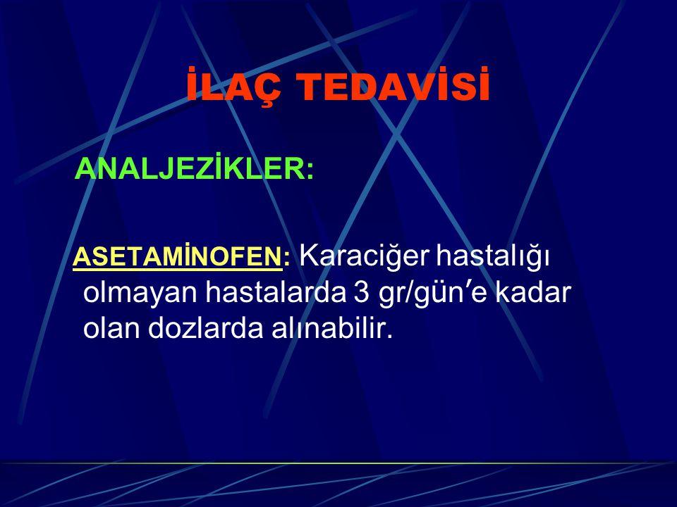 İLAÇ TEDAVİSİ ANALJEZİKLER: