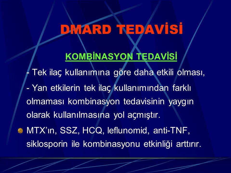 DMARD TEDAVİSİ - Tek ilaç kullanımına göre daha etkili olması,