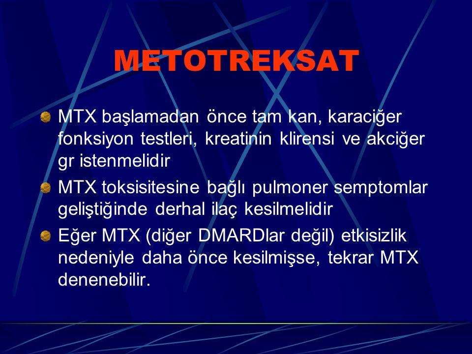 METOTREKSAT MTX başlamadan önce tam kan, karaciğer fonksiyon testleri, kreatinin klirensi ve akciğer gr istenmelidir.