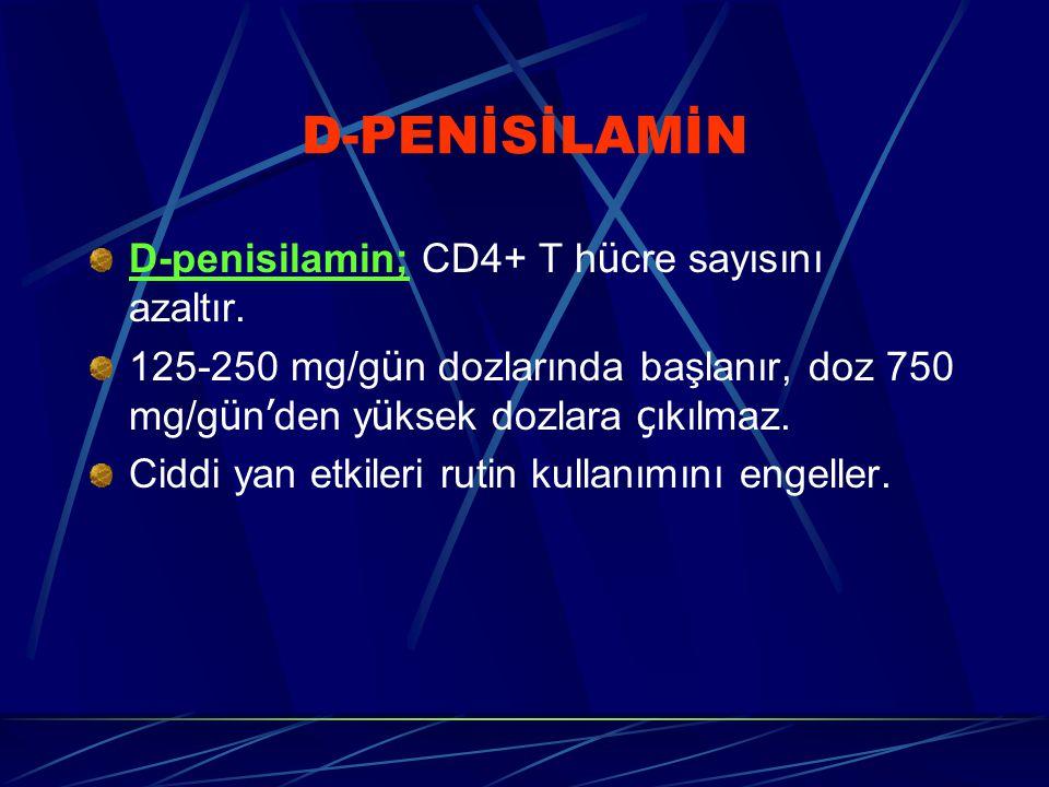 D-PENİSİLAMİN D-penisilamin; CD4+ T hücre sayısını azaltır.