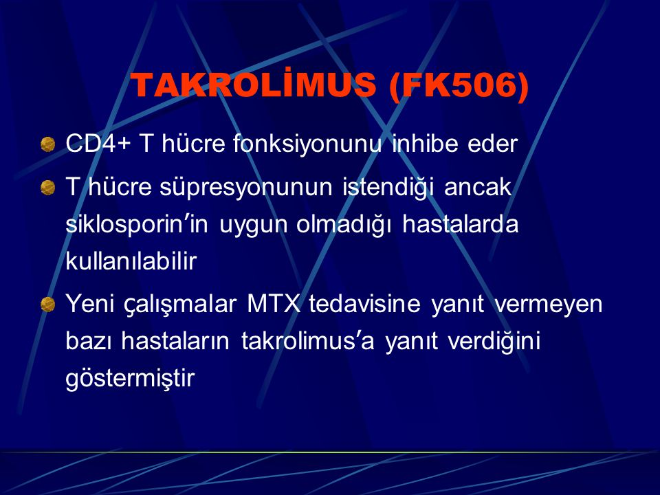 TAKROLİMUS (FK506) CD4+ T hücre fonksiyonunu inhibe eder