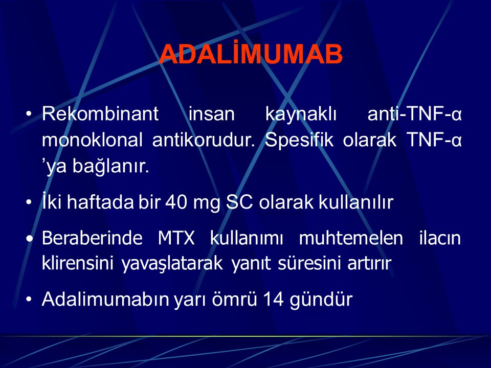 ADALİMUMAB Rekombinant insan kaynaklı anti-TNF-α monoklonal antikorudur. Spesifik olarak TNF-α 'ya bağlanır.