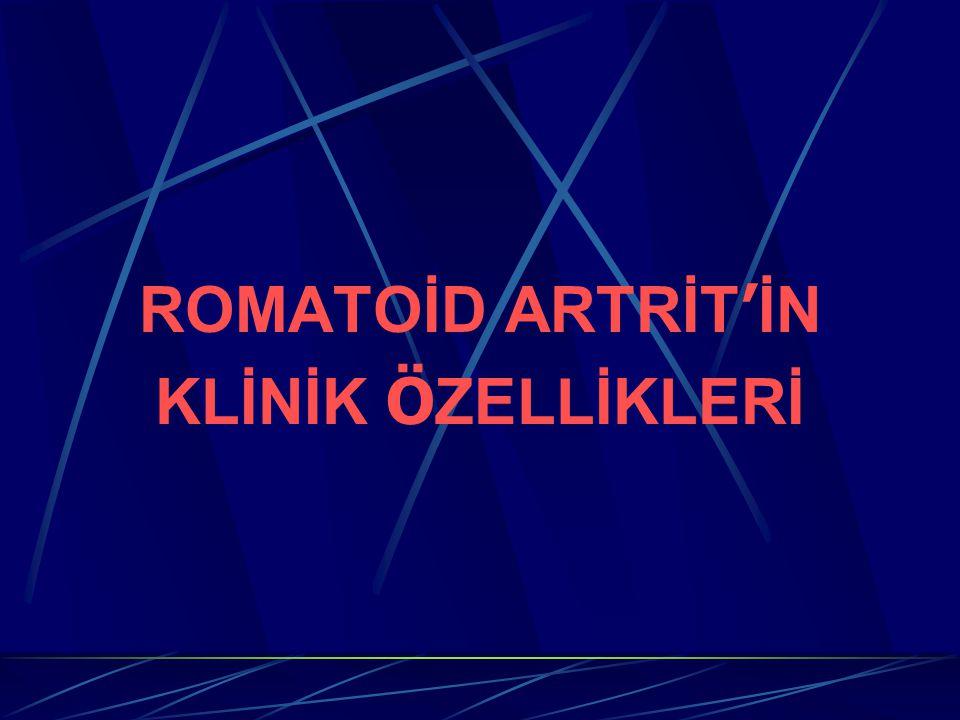 ROMATOİD ARTRİT'İN KLİNİK ÖZELLİKLERİ