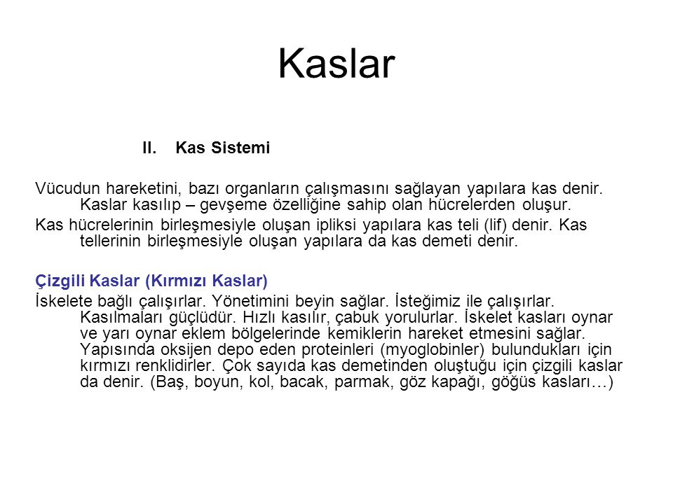 Kaslar II. Kas Sistemi.
