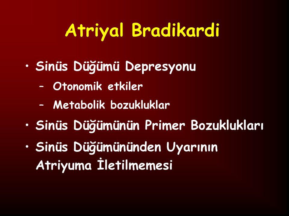 Atriyal Bradikardi Sinüs Düğümü Depresyonu
