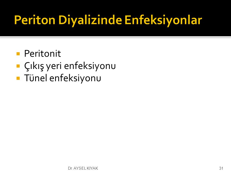 Periton Diyalizinde Enfeksiyonlar