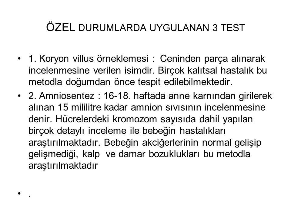 ÖZEL DURUMLARDA UYGULANAN 3 TEST