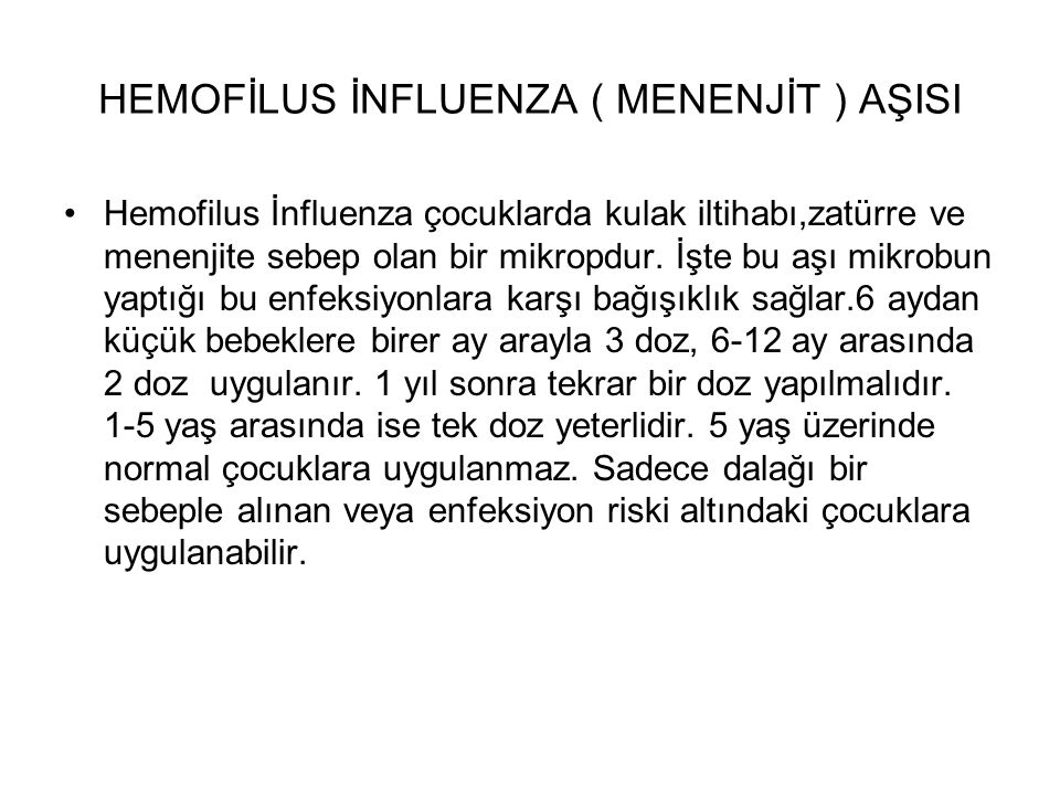 HEMOFİLUS İNFLUENZA ( MENENJİT ) AŞISI