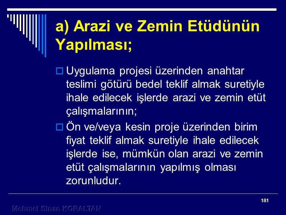 a) Arazi ve Zemin Etüdünün Yapılması;