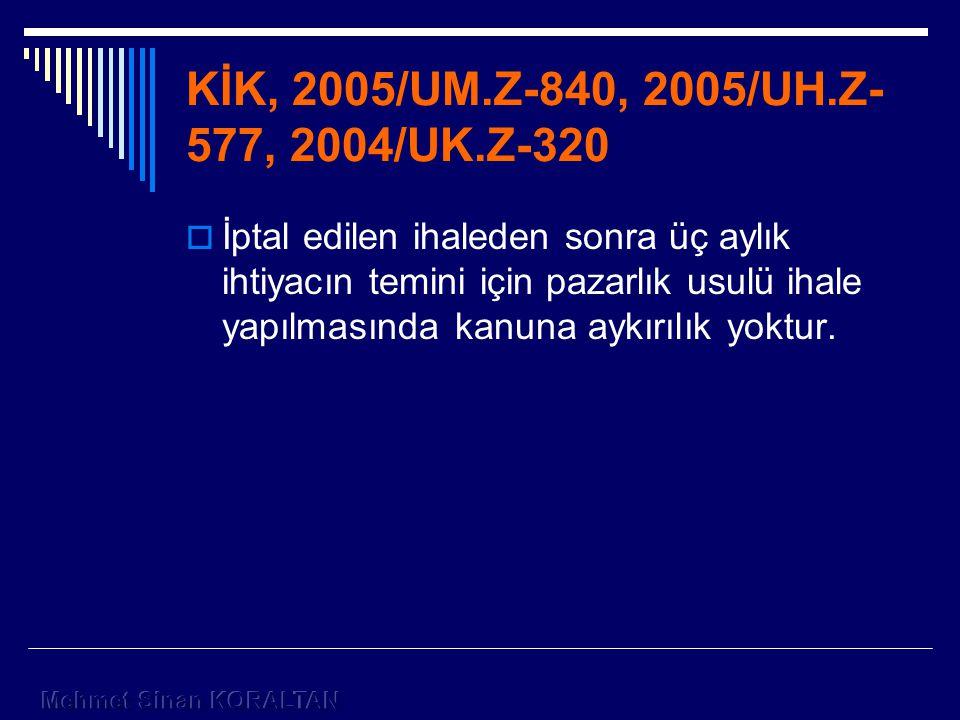 KİK, 2005/UM.Z-840, 2005/UH.Z-577, 2004/UK.Z-320