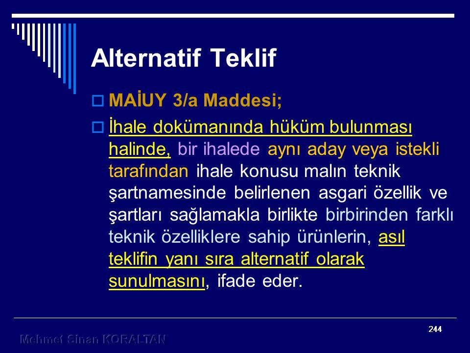 Alternatif Teklif MAİUY 3/a Maddesi;