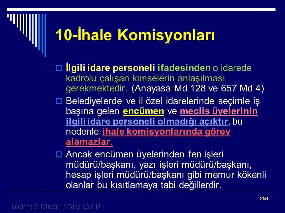 10-İhale Komisyonları İlgili idare personeli ifadesinden o idarede kadrolu çalışan kimselerin anlaşılması gerekmektedir. (Anayasa Md 128 ve 657 Md 4)