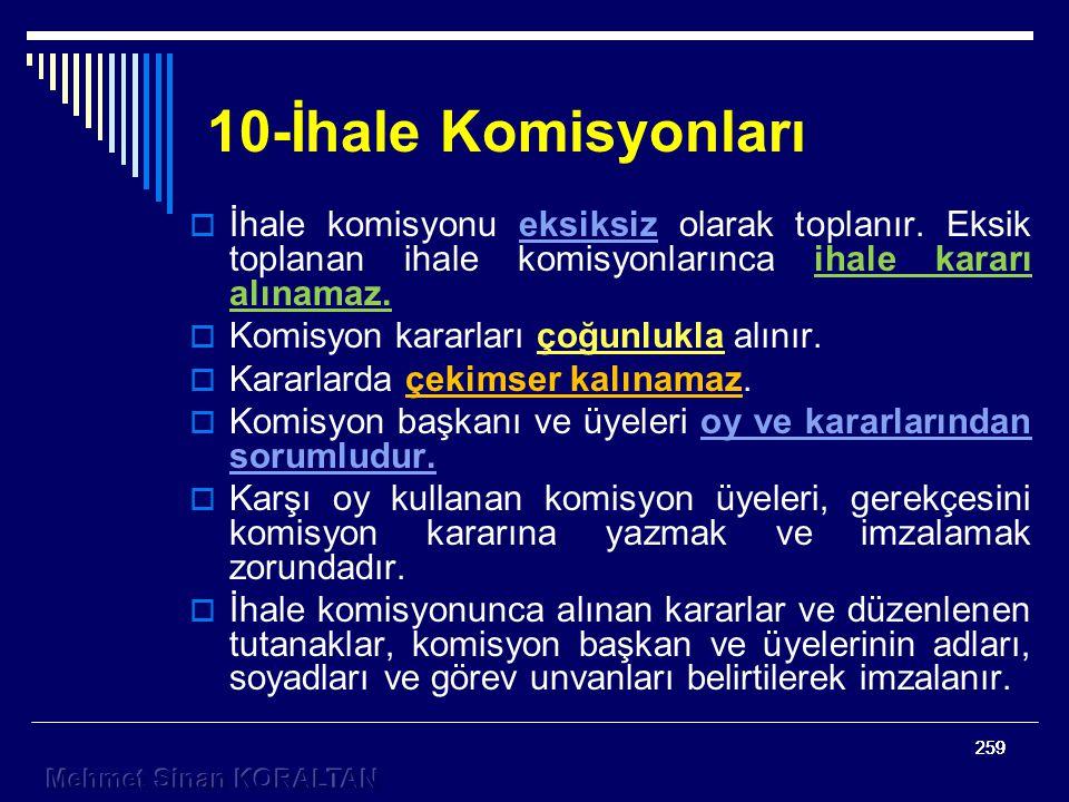 10-İhale Komisyonları İhale komisyonu eksiksiz olarak toplanır. Eksik toplanan ihale komisyonlarınca ihale kararı alınamaz.