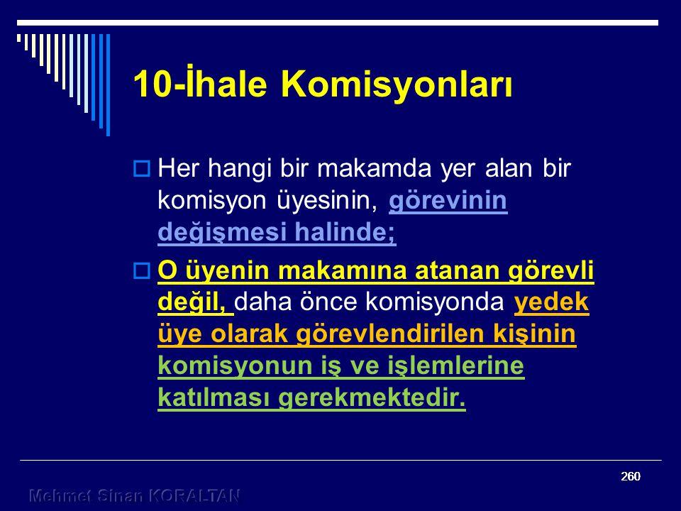 10-İhale Komisyonları Her hangi bir makamda yer alan bir komisyon üyesinin, görevinin değişmesi halinde;