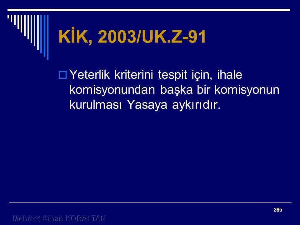 KİK, 2003/UK.Z-91 Yeterlik kriterini tespit için, ihale komisyonundan başka bir komisyonun kurulması Yasaya aykırıdır.