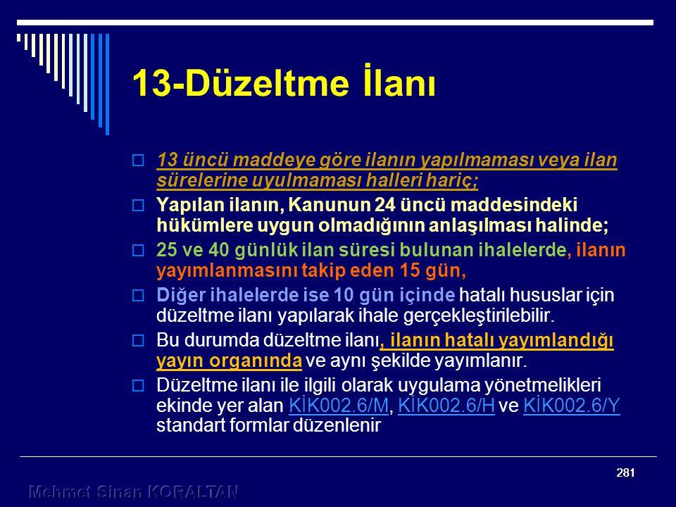 13-Düzeltme İlanı 13 üncü maddeye göre ilanın yapılmaması veya ilan sürelerine uyulmaması halleri hariç;