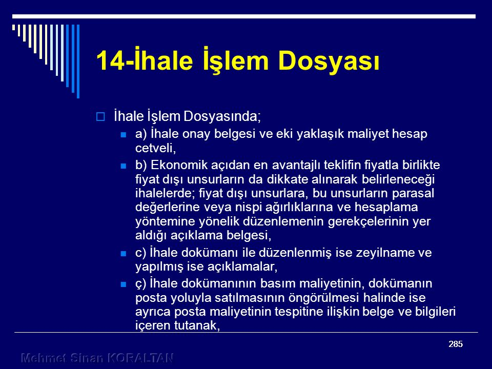 14-İhale İşlem Dosyası İhale İşlem Dosyasında;
