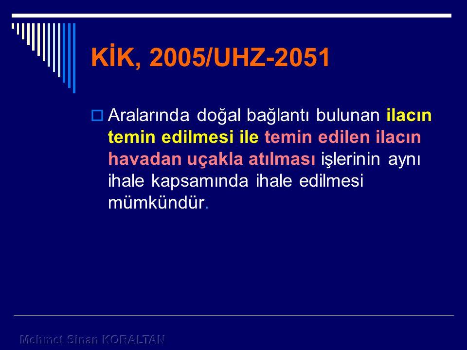 KİK, 2005/UHZ-2051
