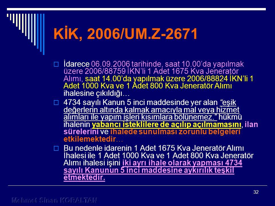 KİK, 2006/UM.Z-2671