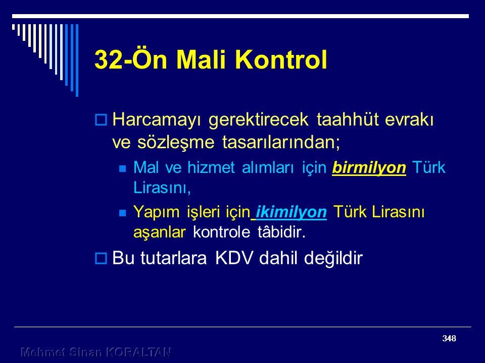 32-Ön Mali Kontrol Harcamayı gerektirecek taahhüt evrakı ve sözleşme tasarılarından; Mal ve hizmet alımları için birmilyon Türk Lirasını,