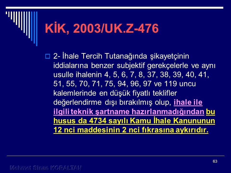 KİK, 2003/UK.Z-476